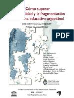 TEDESCO, J. Cómo Superar La Desigualdad y La Fragmentación Del Sistema Educativo Argentino