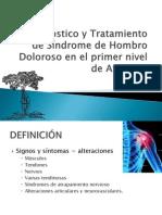 Diagnostico y Tratamiento de Síndrome de Hombro Doloroso