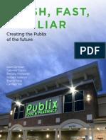 Fresh, Fast, Familiar- Building the Publix of the future