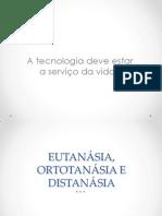 Aula 03 - Eutanásia, Distanásia e Ortotanásia