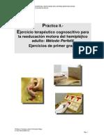 Ejercicio Terapeutico Cognoscitivo Para La Reeducacion Motora Del Hemiplejico Adulto, Metodo Perfetti. Ejercicios de Primer Grado