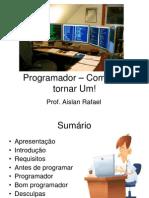 programadorcomometornarum-090423155550-phpapp02