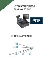 Capacitación Equipos Terminales Pos