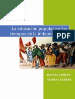Libro La Educación Popular en Los Tiempos de La Independencia de Daniel Morán, 2011