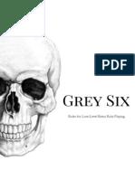 Grey Six Build 28