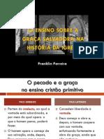 O Ensino da Graça Salvadora - Franklin Ferreira