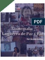 INSIGHT CRIME Guatemala La Guerra de Paz y Paz