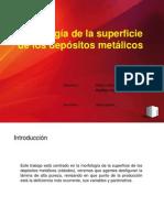 Morfología de La Superficie de Los Depósitos Metálicos