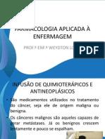 Farmacologia Aplicada à Enfermagem Administração de Quimioterápicos e Npt