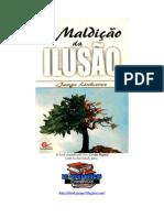 A Maldição Da Ilusão - Jorge Linhares