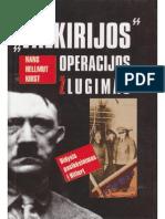 Hans.hellmut.kirst. .Valkirijos.operacijos.zlugimas.didysis.pasikesinimas.i.hitleri.2000.El Knygos.eu