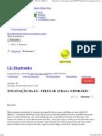 Reclame Aqui ] Lg Electronics - Enganação Da Lg - Celular Atrasa o Horário