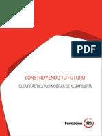 CONSTRUYENDO TU FUTURO. GUIA PRÁCTICA PARA OBRAS DE ALBAÑILERÍA.pdf