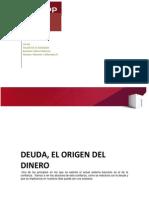 Deuda,Origen Del Dinero