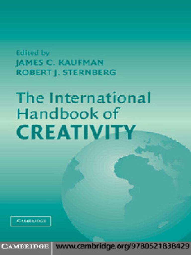 Stenberg & Kaufman- The International Handbook of Creativity.pdf |  Creativity | Intelligence Quotient