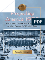 Sarah Nilsen Projecting America, 1958 Film and Cultural Diplomacy at the Brussels Worlds Fair 2011
