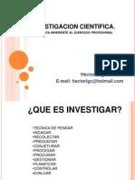 La Investigación Cientifica. Practica Profesional. Clase 10Abril2014