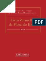 MARTINELLI, G.; MORAES, M. a. O Livro Vermelho Da Flora Do Brasil