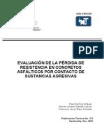 pt171 EVALUACIÓN DE LA PÉRDIDA DE RESISTENCIA EN CONCRETOS ASFÁLTICOS POR CONTACTO DE SUSTANCIAS AGRESIVAS.pdf