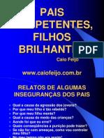 Pais Competentes, Filhos Brilhantes[1] Caio Feijó