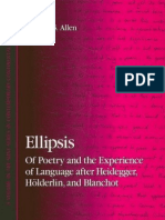 William S. Allen Ellipsis of Poetry and the Experience of Language After Heidegger, Holderlin, And Blanchot S U N Y Series in Contemporary Continental Philosophy 2
