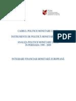 Cadrul Politicii Monetare Unice. Instrumente de Politica Monetara Ale BCE. Analiza Politicii Monetare Unice in Perioada 1999 - 2009