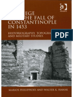 The Siege and the Fall of Constantinople in 1453 - Historiography, Topography, And Military Studies