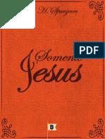 Somente Jesus Charles Haddon Spurgeon