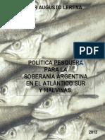 POLÍTICA PESQUERA PARA LA SOBERANÍA ARGENTINA EN EL ATLÁNTICO SUR Y MALVINAS - CESAR AUGUSTO LERENA