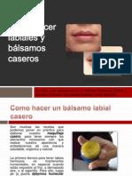 Cómo Hacer Labiales y Bálsamos Caseros