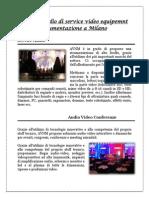 Noleggio audio di service video equipemnt leggeri e strumentazione a Milano