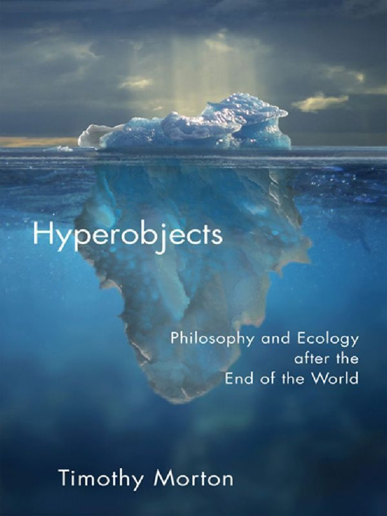 Philosophy and Ecology after the End of the World  - Timothy Morton