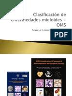 23 - Clasificación de Enfermedades Mieloides - OMS