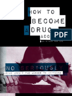 How to Become a Drug Addict
