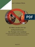El Mito (malo) de las Independencias Hispánicas - De la Ruptura Absolutista del siglo XIX a la Integración Democrática del siglo XXI