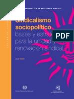 Sindicalismo Sociopolitico. Bases Para La Renovacion y Unidad Sindical