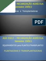 MECANIZAÇÃO AGRÍCOLA - Plantadoras e transplantadoras