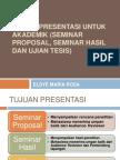 TEHNIK_PRESENTASI_UNTUK_AKADEMIK_SEMINAR_PROPOSAL_.ppt