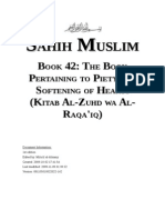 Sahih Muslim - Book 42 - The Book Pertaining to Piety and Softening of Hearts (Kitab Al-Zuhd Wa Iq