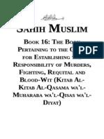 Sahih Muslim - Book 16 - The Book Pertaining to the Oath, For Establishing the Responsibility of Murders, Fighting, Requital and Blood-Wit (Kitab Al-Kitab Al-Qasama Wa'L-Muharaba Wa'L-Qisas at