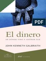 El Dinero, De Dónde Vino a Dónde Fué (J. K. Galbraith)