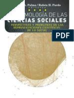 EPISTEMOLOGIA DE LAS CIENCIAS SOCIALES - Hector A. Palma - Ruben H. Pardo.pdf