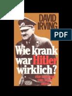 David_Irving_-_Wie_krank_war_Hitler_wirklich_-_Der_Diktator_und_seine_Aerzte_(2004,_79_S.,_Text).pdf