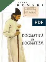 Pavel Florenski - Dogmatica Si Dogmatism