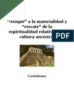 Coatlahtome - Ataque a La Materialidad y Rescate de La Espiritualidad Relativos a La Cultura Ancestral