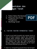 A - Faktor Pembentuk Tanah