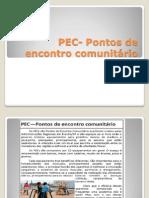 PEC- Pontos de Encontro Comunitário