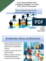 Ambiencia e Relacoes Especiais No Desempenho Etico-Profissional.pptx