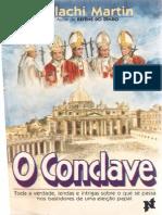 O Conclave, Toda a Verdade, Lendas e Intrigas Sobre o Que Se Passa Nos Bastidores de Uma Eleição Papal - Malachi Martin