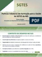 Politicas Indutoras Formacao Saude SGTES MS